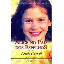 Alice no Pais dos Espelhos - a Obra-prima de Cada Autor