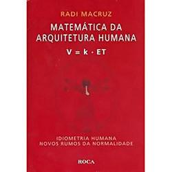 Matemática da Arquitetura Humana - V = K . Et - Idiometria Humana e Novos Rumos da Normalidade -