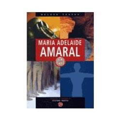 Melhor Teatro de Maria Adelaide Amaral, O