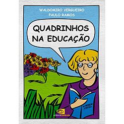 Quadrinhos na Educacao - da Rejeicao a Pratica