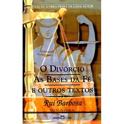 Divorcio, o - as Bases da Fe e Outros Textos