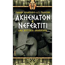 Akhenaton e Nefertiti - uma História Amarniana