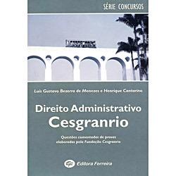 Direito Administrativo: Provas Comentadas Cesgranrio