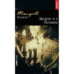 Maigret e o Fantasma - Georges Simenon