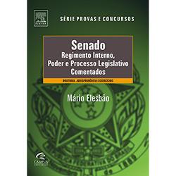 Senado: Regimnto Interno, Poder e Processo Legislativo Comentados - Série Provas e Concursos
