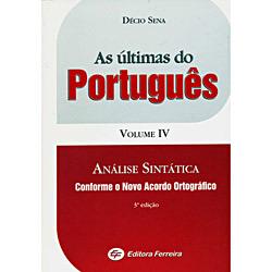 As Últimas do Português: Análise Sintática - Volume Iv