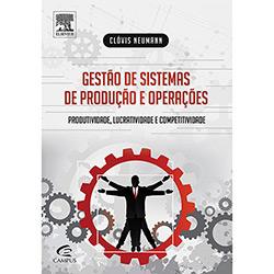 Gestão de Sistemas de Produção e Operações: Produtividade, Lucratividade e Competitividade (2013 - Edição 1)