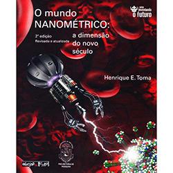 Mundo Nanometrico, o - a Dimensao do Novo Seculo