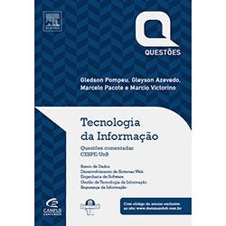 Tecnologia da Informação: Questões Comentadas - Série Quetões