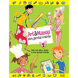 Só para Garotas - Art & Manias: para Garotas Criativas - Volume 2