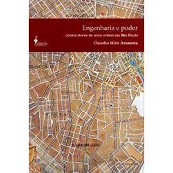 Engenharia e Poder - os Construtores da Nova Ordem em Sao Paulo