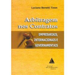 Arbitragem nos Contratos: Empresariais, Internacionais e Governamentais
