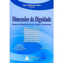 Dimensoes da Dignidade: Ensaios de Filosofia do Direito e Direito Constitucional