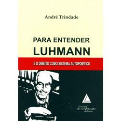 Para Entender Luhmann - e o Direito Como Sistema Autopoetico
