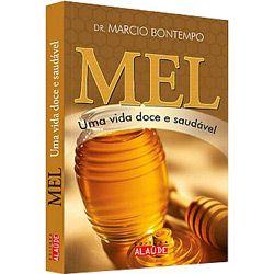 Mel: uma Vida Doce e Saudável - Série Alimentos Funcionais