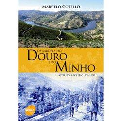 Sabores do Douro e do Minho, os - Historias, Receitas, Vinhos