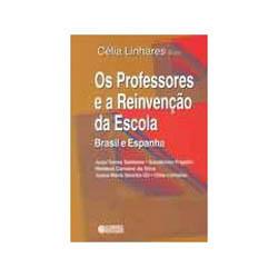 Professores e a Reinvencao da Escola, os Brasil e Espanha
