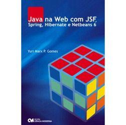 Java na Web Com Jsf, Spring, Hibernate e Netbeans 6