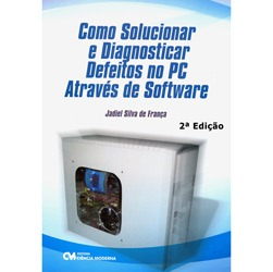 Como Solucionar e Diagnostiscar Defeitos no Pc Atraves de Software