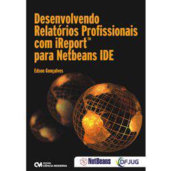 Desenvolvendo Relatorios Profissionais Com Ireport para Netbeans Ide