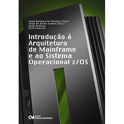 Introdução à Arquitetura de Mainframe e ao Sistema Operacional Z/os