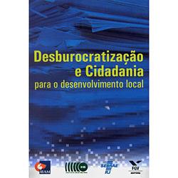 Desburocratizacao e Cidadania para o Desenvolvimento Local