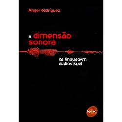 A Dimensão Sonora da Linguagem Audiovisual - Ángel Rodrígues