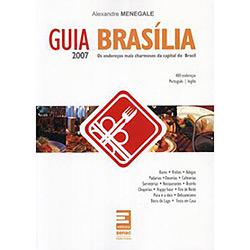 """Guia Brasília 2007: os Endereços Mais Charmosos da Capital do Brasil """" Alexandre Menegale"""