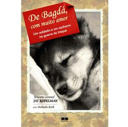 De Bagdá, Com Muito Amor: um Soldado e um Cachorro na Guerra do Iraque