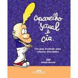 Aparelho Sexual e Cia.- um Guia Inusitado para Criancas Descoladas