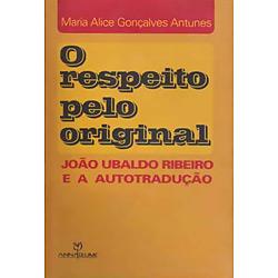 Respeito pelo Original: João Ubaldo e a Autotradução, O