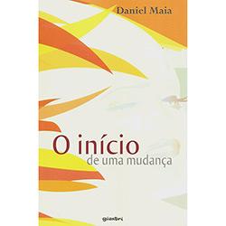 O Início de uma Mudança - Daniel Maia