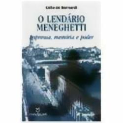 Lendario Meneghetti - Imprensa Memoria e Poder