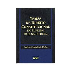 Temas de Direito Constitucional e o Supremo Tribunal Federal