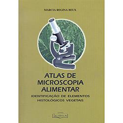 Atlas de Microscopia Alimentar: Identificação de Elementos Histológicos Vegetais