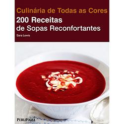 200 Receitas de Sopas Reconfortantes