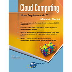 Cloud Computing: Nova Arquitetura da Ti