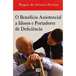 O Benefício Assistencial a Idosos e Portadores de Deficiência