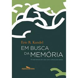 Em Busca da Memoria - o Nascimento de uma Nova Ciencia da Mente
