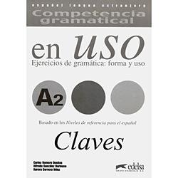 En Uso: Competencia Gramatical: Ejercicios de Gramática: Forma Y Uso: Claves - A2