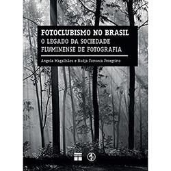 Fotoclubismo no Brasil: o Legado da Sociedade Fluminense de Fotografia