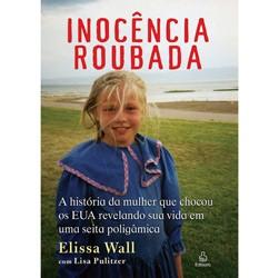 Inocencia Roubada - a Historia da Mulher Que Chocou os Eua Revelando Sua Vi