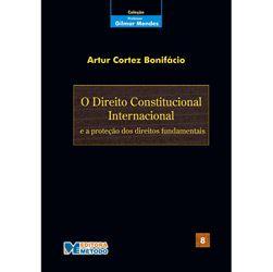 Direito Constitucional Internacional e a Protecao dos Direitos Fundamentais