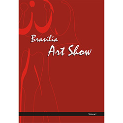 Brasilia Art Show - Vol.01