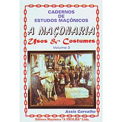 A Maçonaria: Usos & Costumes - Volume 02