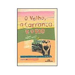 O Velho, a Carranca e o Rio