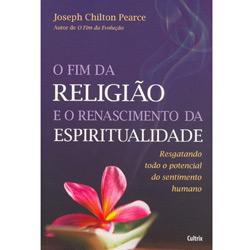 Fim da Religião e o Renascimento da Espiritualidade