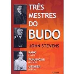 Três Mestres do Budo