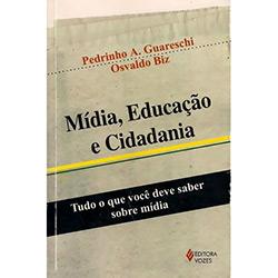 Midia, Educacao e Cidadania - Tudo o Que Voce Deve Saber Sobre Midia
