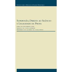Supervisão, Direito ao Silêncio e Legalidade da Prova